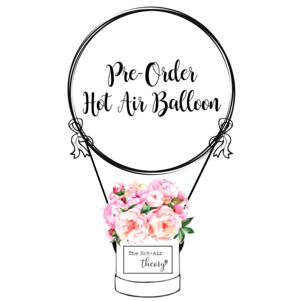 Pre Order Hot air balloon